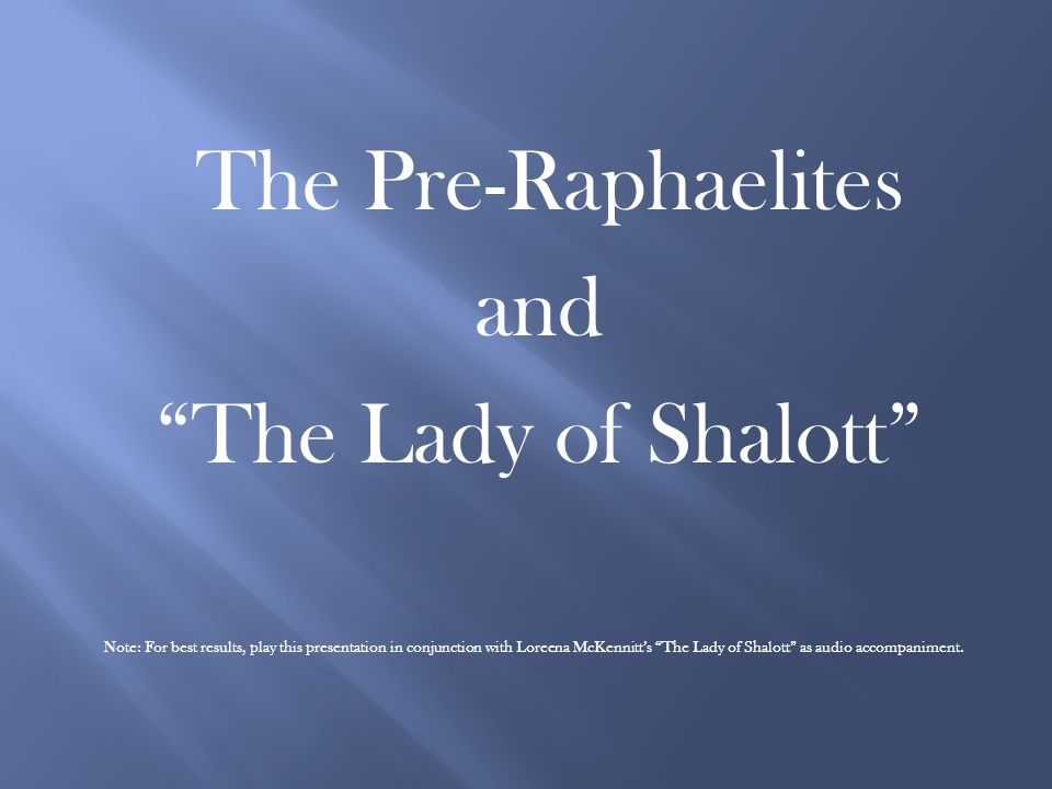 The Pre Raphaelites And The Lady Of Shalott Ppt Video Online