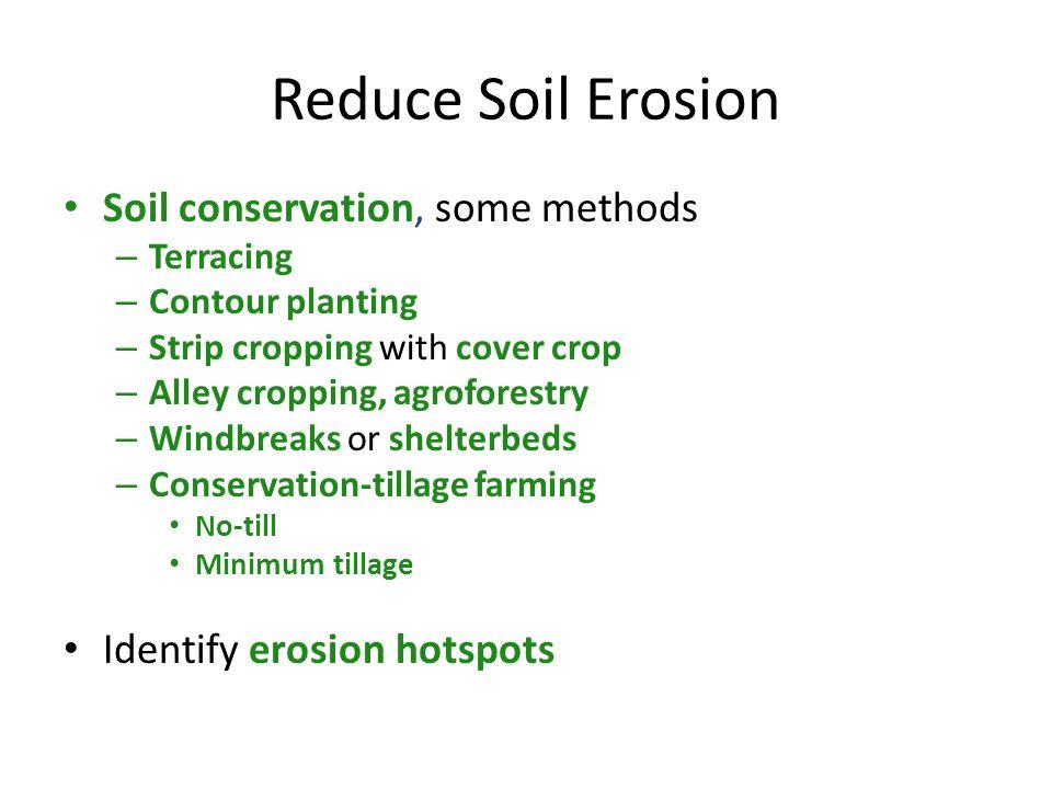 Reduce Soil Erosion Soil conservation, some methods - ppt ...