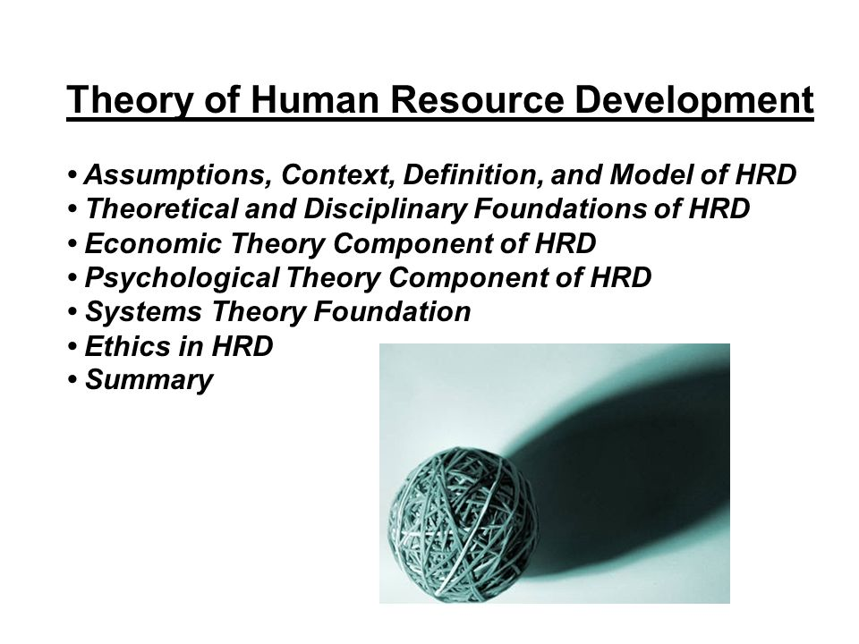 theories of human resource The objective of this study is to explore potential new underlying theory and model of strategic human resource  financial performance and sustainable competitive .