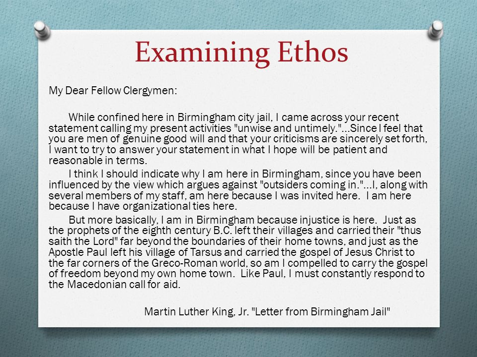 """letter from birmingham jail using pathos logos ethos Martin luther king's inspiration for writing his, """"letter from birmingham jail"""" was   use of specific rhetorical strategies such as logos, pathos, and ethos, martin."""
