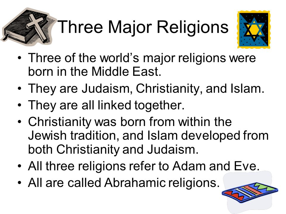 what happen to be your 3 chief religions