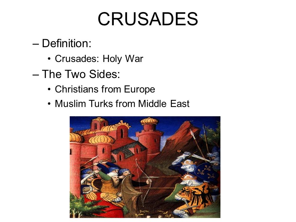 CRUSADES Definition: The Two Sides: Crusades: Holy War
