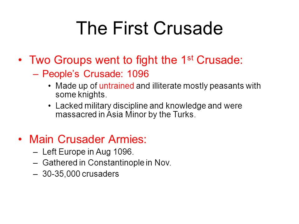 The First Crusade Two Groups went to fight the 1st Crusade: