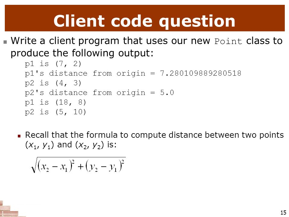 Client code question Write a client program that uses our new Point class to produce the following output: