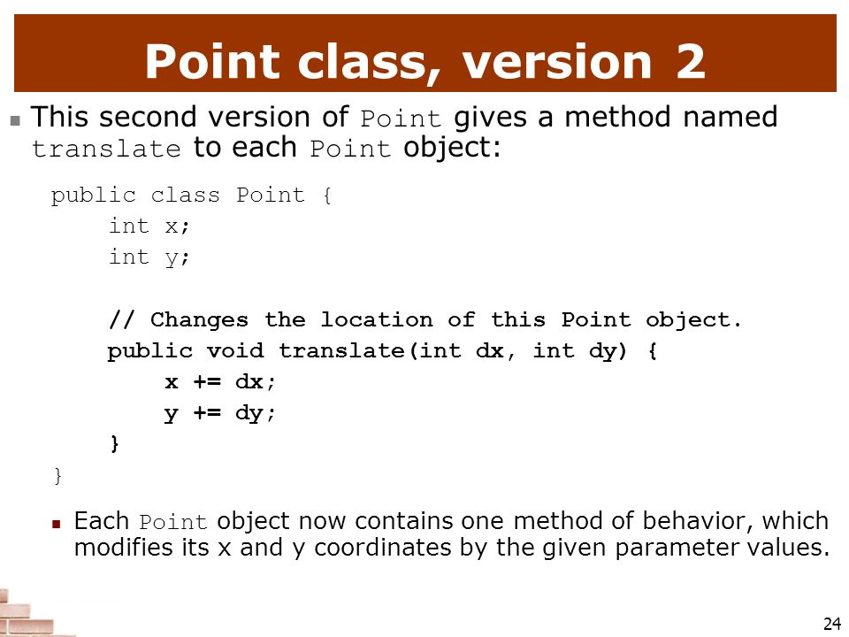 Point class, version 2 This second version of Point gives a method named translate to each Point object: