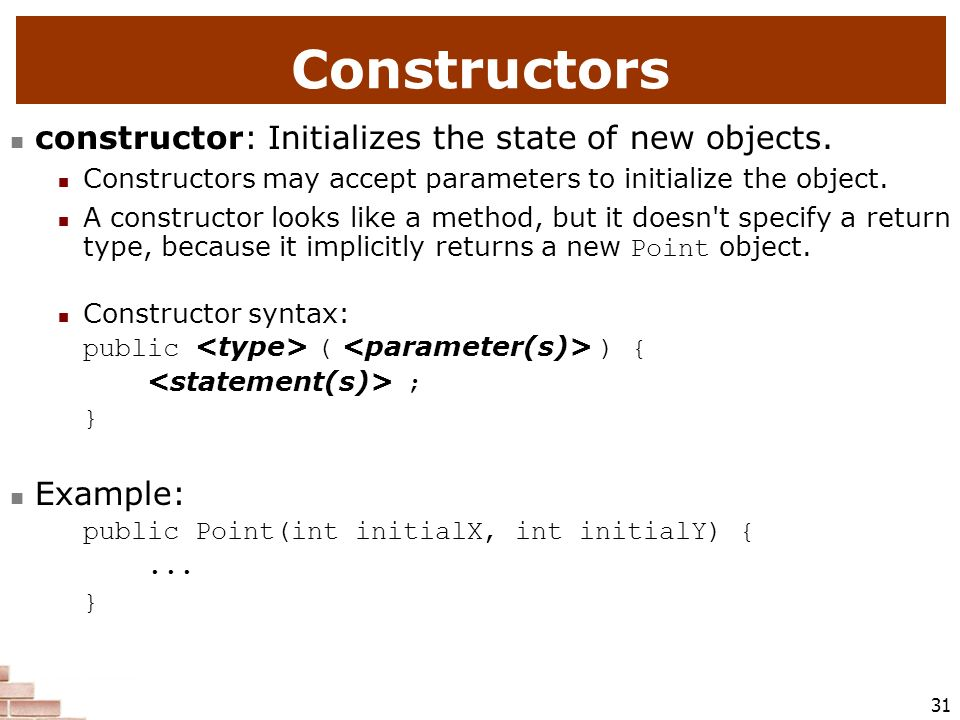 Constructors constructor: Initializes the state of new objects.