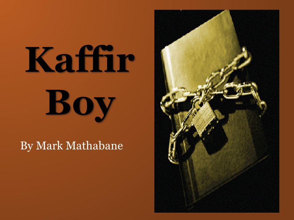 kaffir boy essay The paperback of the kaffir boy: the true story of a black youth's coming of age in apartheid south africa by mark mathabane at barnes & noble free.