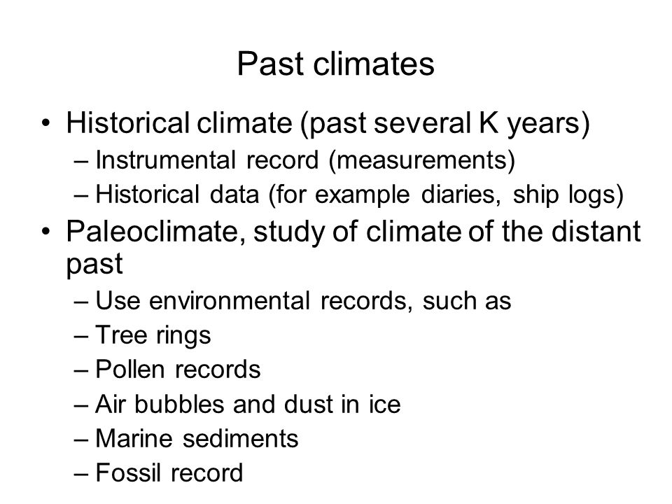 Past climates Historical climate (past several K years)