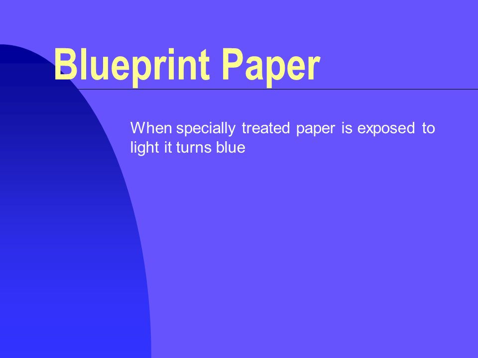 Blueprint paper when specially treated paper is exposed to light 1 blueprint paper when specially treated paper is exposed to light it turns blue malvernweather Images