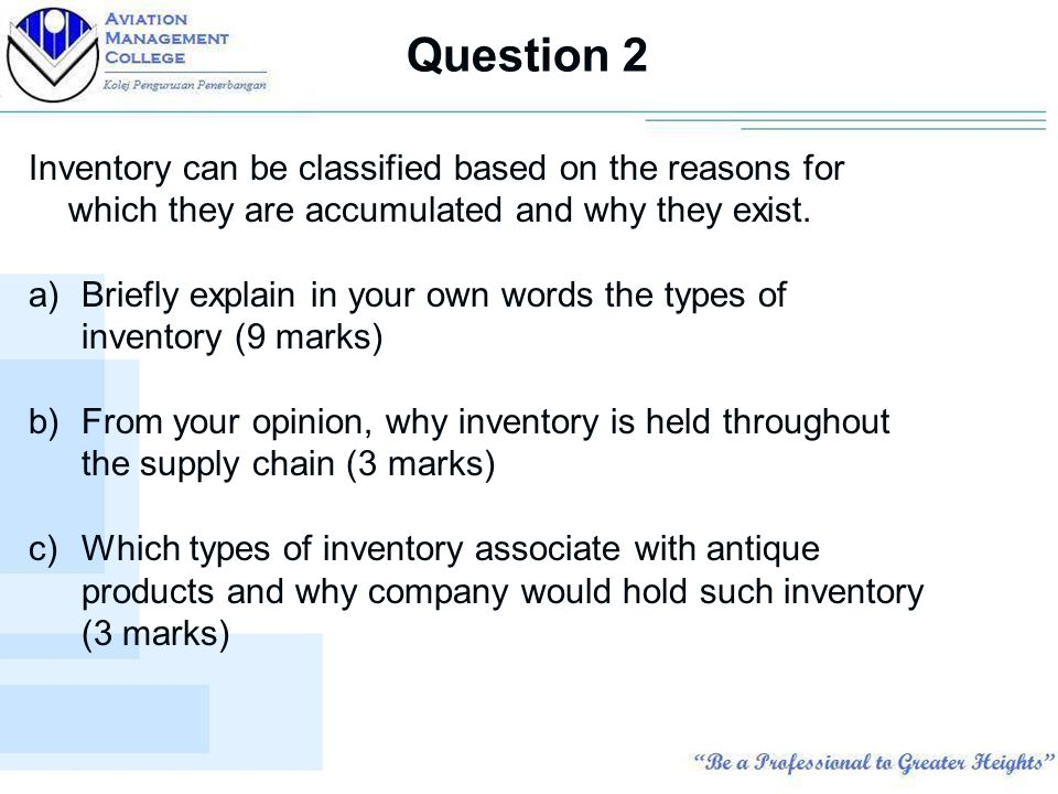 question 2 inventory can be classified based on the reasons for which they are accumulated and - Inventory Associate