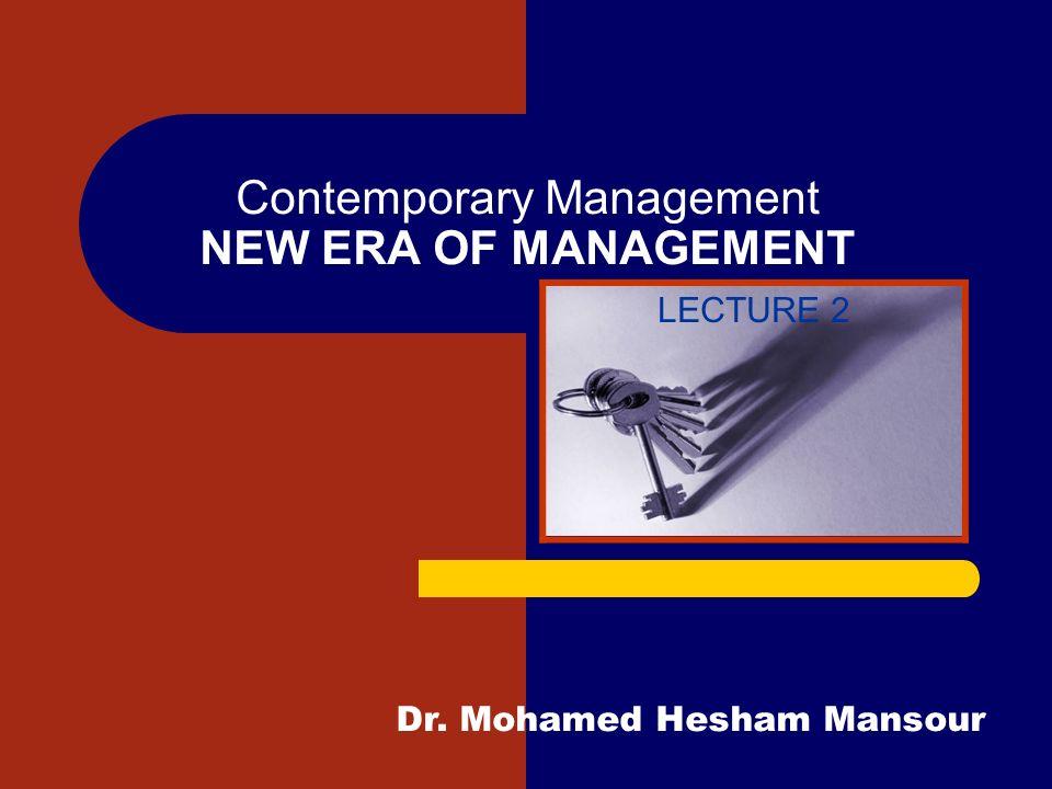 Contemporary Management NEW ERA OF MANAGEMENT