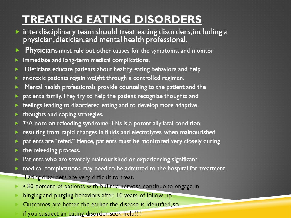 treatment of eating disorders We are looking for a significant step-change to contribute to the treatment of eating disorders, the genetic and biological insights into these illnesses, and the insights people with a lived experience can contribute to research, said ms morgan.