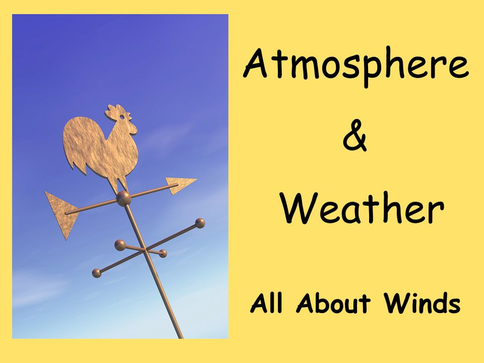 Atmosphere & Weather All About Winds