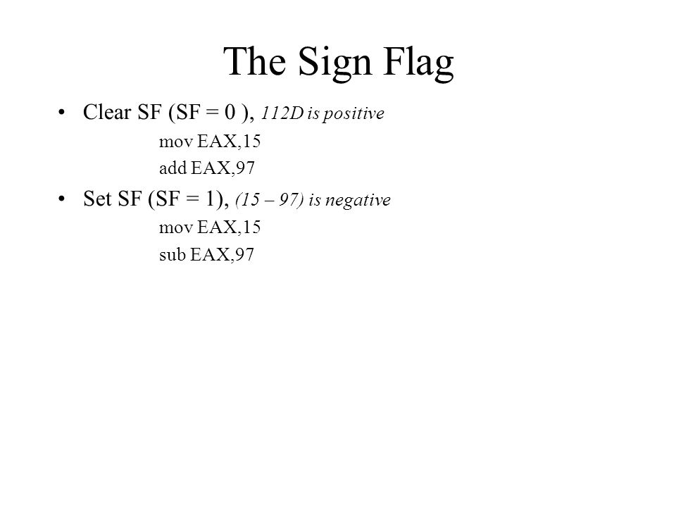 The Sign Flag Clear SF (SF = 0 ), 112D is positive