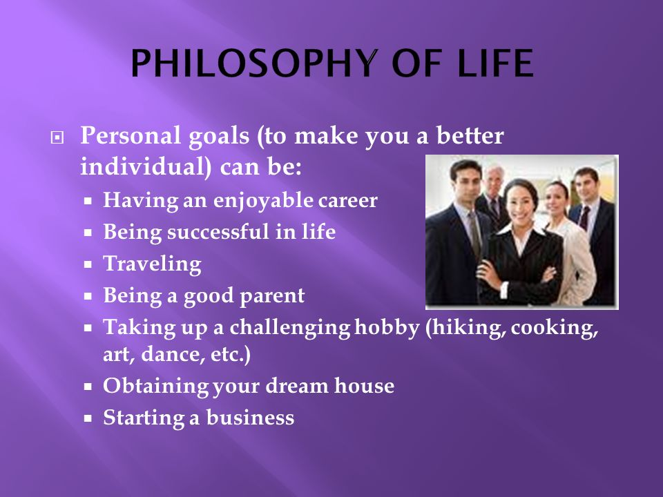 philosohy of life essay To develop a personal philosophy, the essential elements are centered on beliefs and attitudes simply asked, what is your approach to living your life.