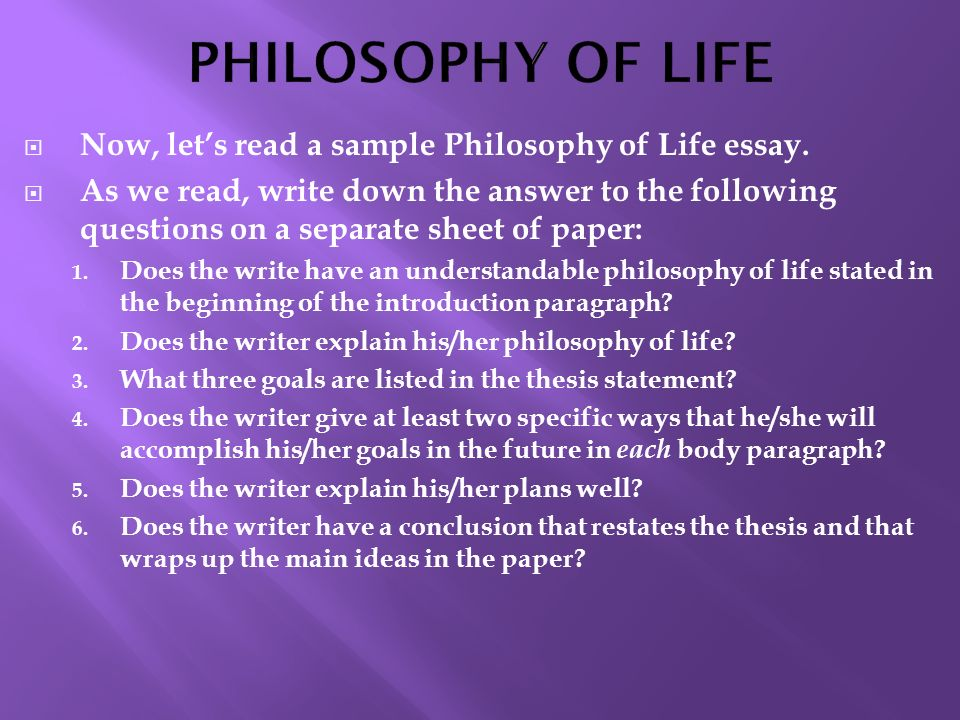 essay of philosophy of life Below is an essay on philosophy of life from anti essays, your source for research papers, essays, and term paper examples.