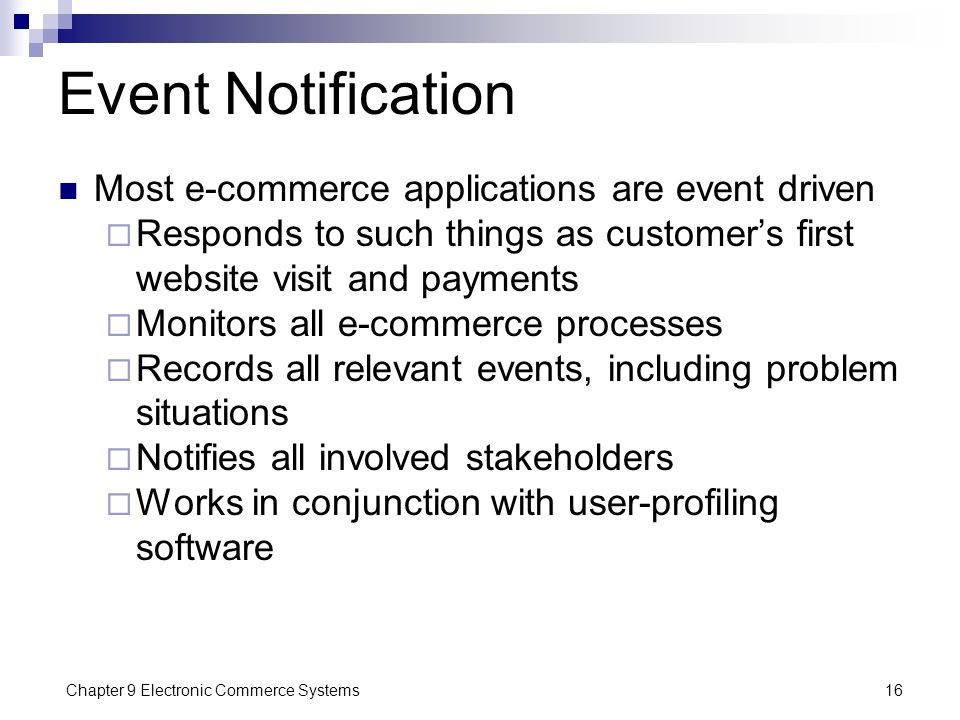 Event Notification Most e-commerce applications are event driven