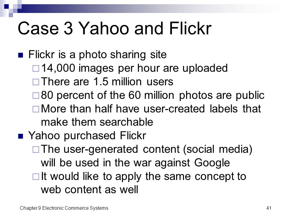 Case 3 Yahoo and Flickr Flickr is a photo sharing site