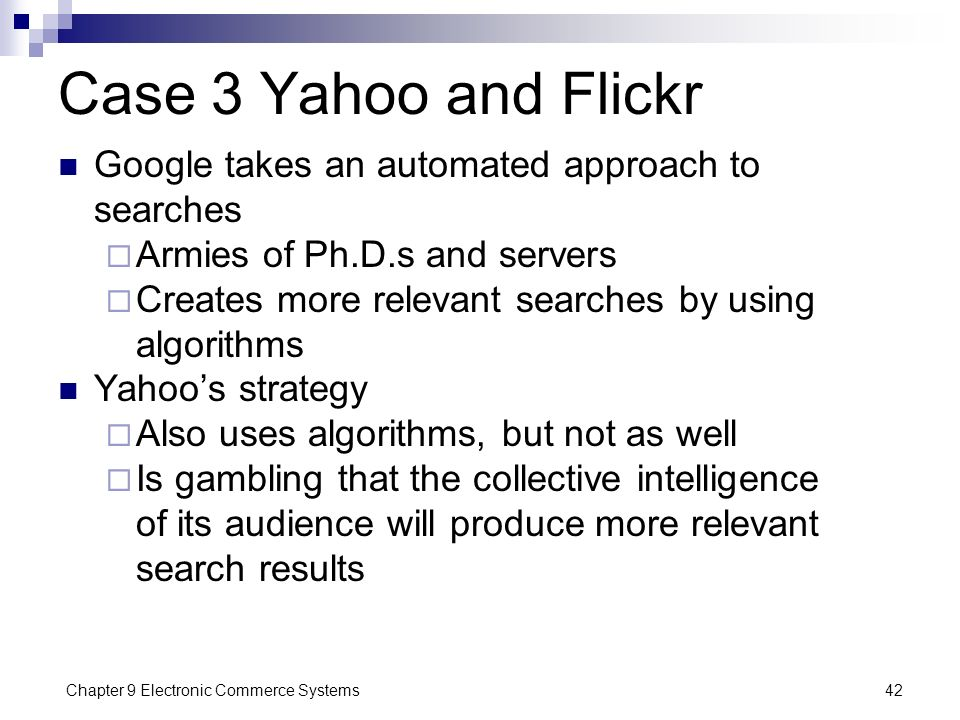 Case 3 Yahoo and Flickr Google takes an automated approach to searches
