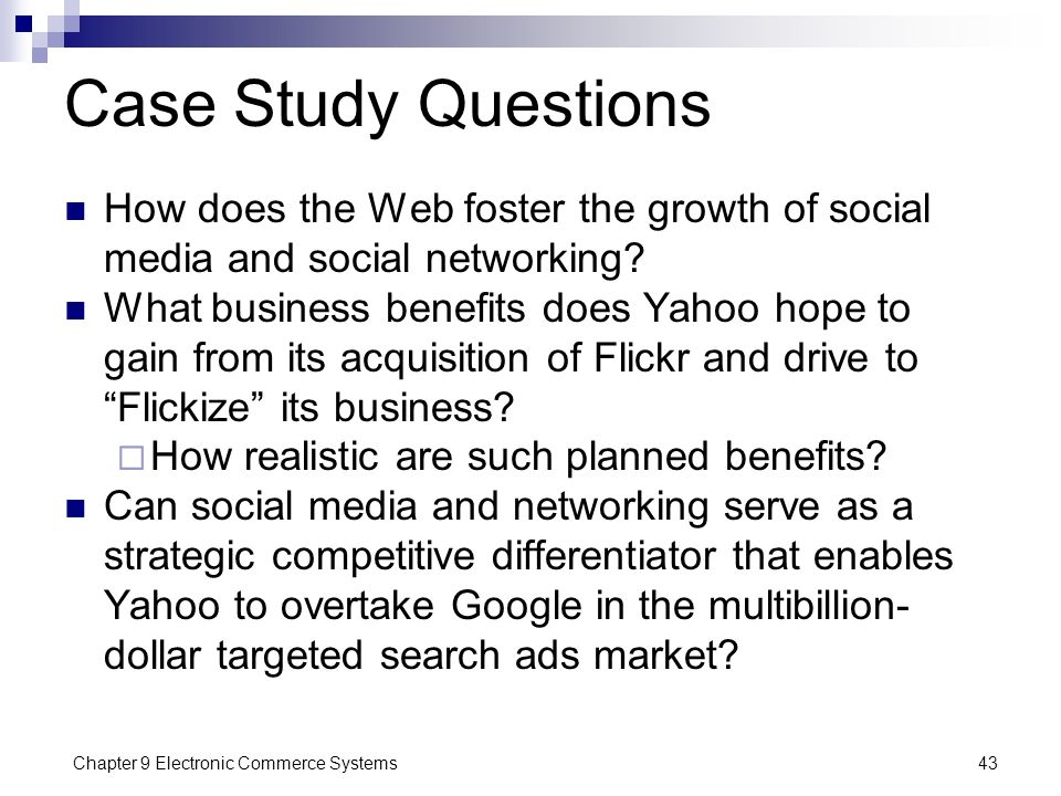 Case Study Questions How does the Web foster the growth of social media and social networking