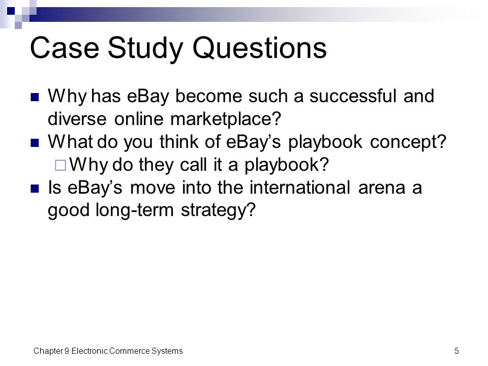 Case Study Questions Why has eBay become such a successful and diverse online marketplace What do you think of eBay's playbook concept