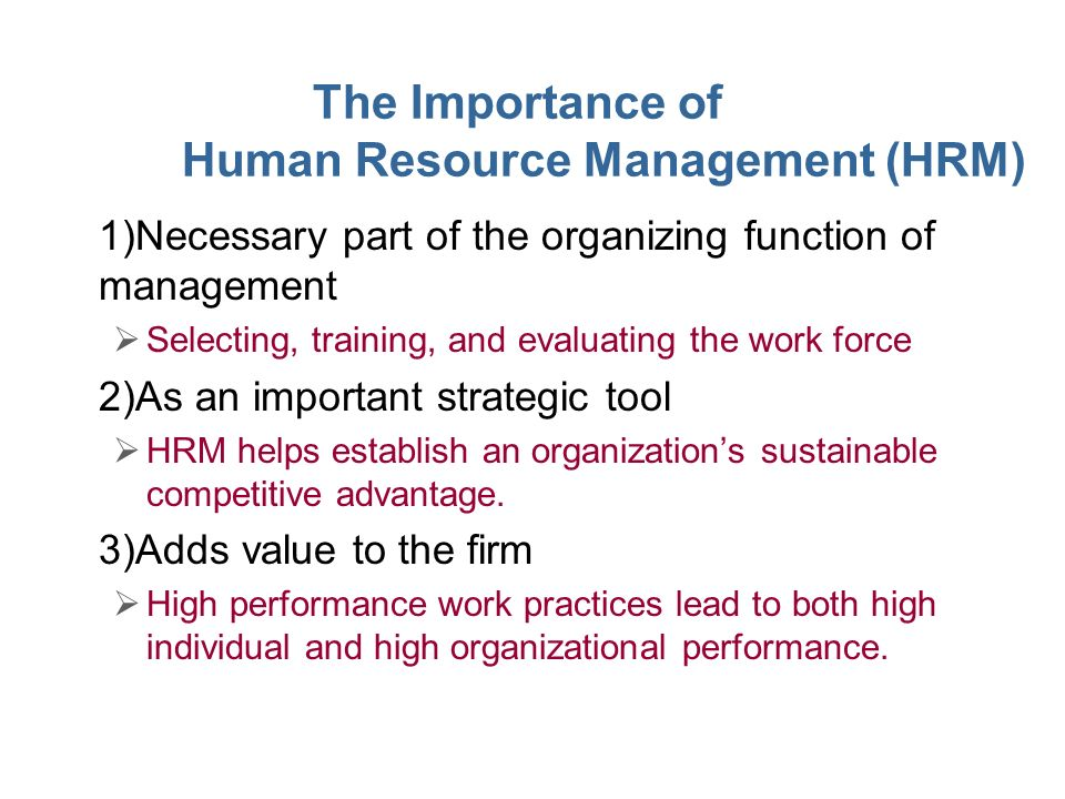 the importance of hrm and valuing 4 ten reasons why the human resources department is important for companies that consider employees their most valuable assets, human resources has extreme value.