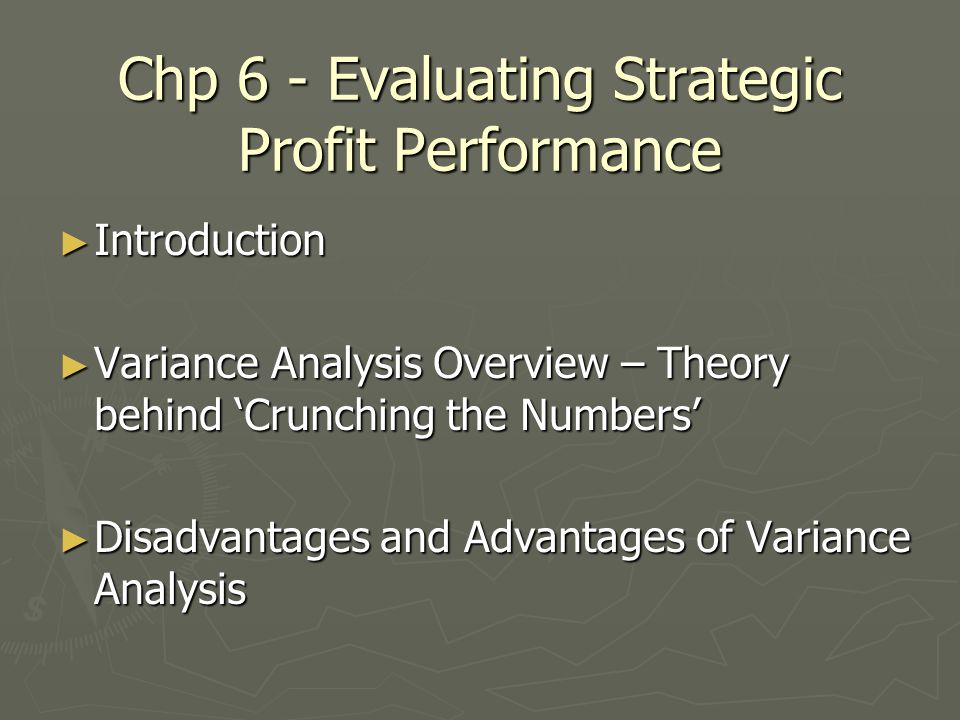 profit variance analysis a strategic focus Variance analysis 2 presenting 3 definition the institute of cost & management accountants defines variance as the difference between a standard cost and the comparable actual cost incurred during a period variance analysis can be defined.