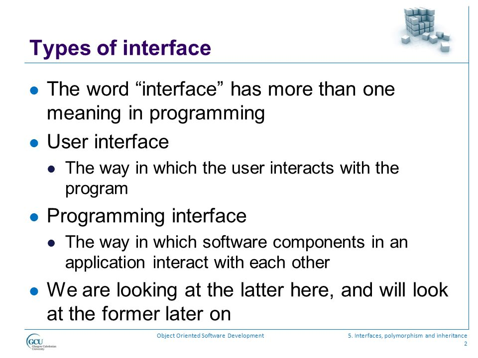 Types of interface The word interface has more than one meaning in programming. User interface.