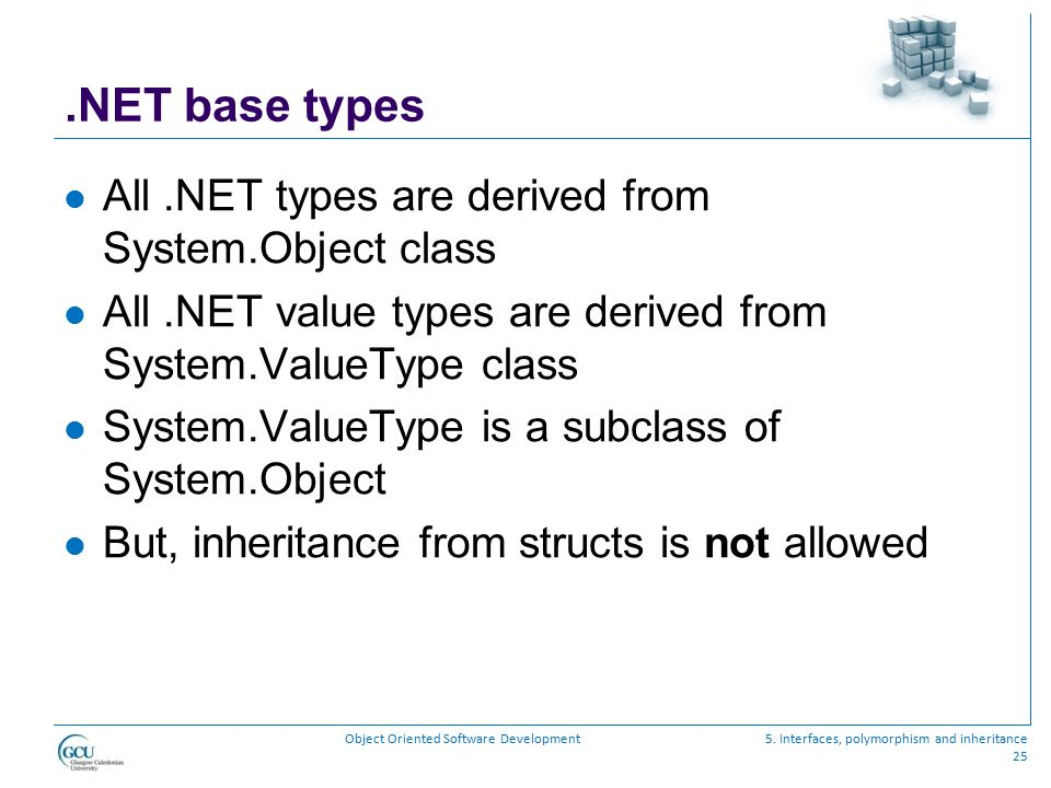 .NET base types All .NET types are derived from System.Object class