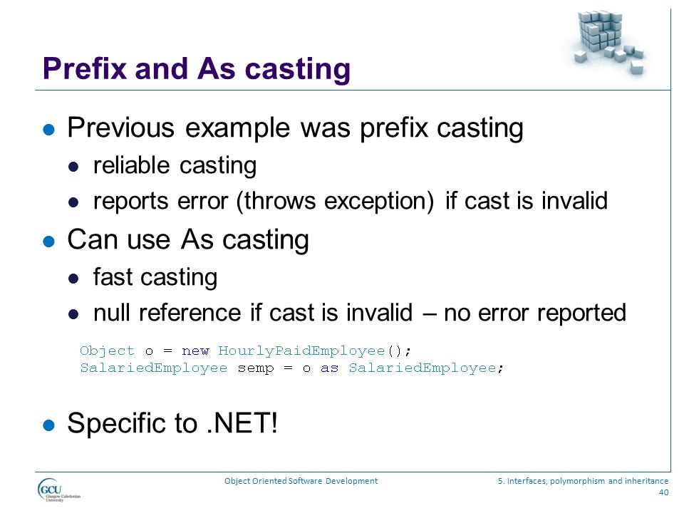 Prefix and As casting Previous example was prefix casting