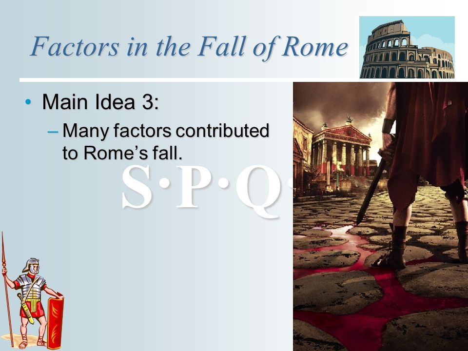 the major contributing factors to the fall of the roman empire His goal in producing this study was to precisely catalog the reasons for the rise of the roman empire and the factors leading to the decline and fall of the empire while few agree entirely with some of the contents of his work, gibbons was universally hailed as achieving his objective brilliantly.