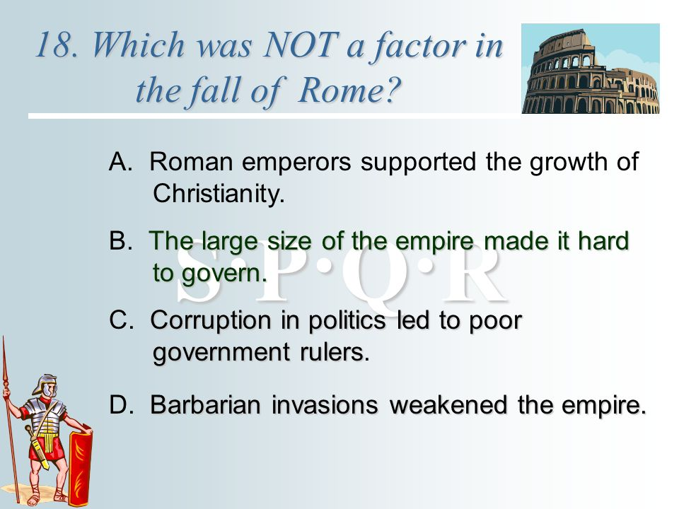 the major factors that led rome The main factors in the change from greek to roman dominance were in the  political  however, sparta, another major city-state, was ruled by a militaristic.