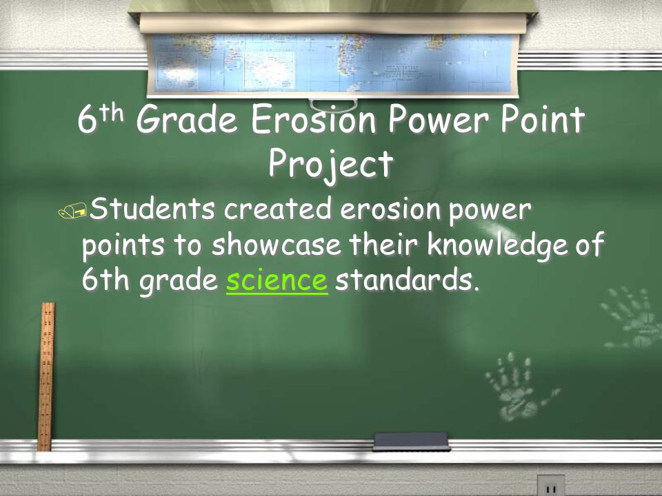 6th Grade Erosion Power Point Project