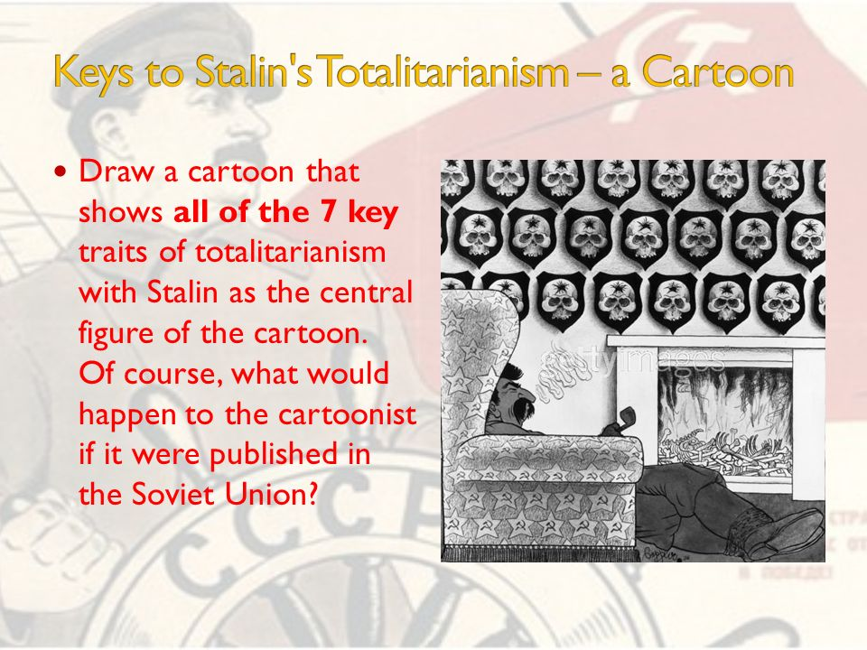 totalitarianism soviet stalin Nazi germany (1933–45) and the soviet union during the stalin era (1924–53) were the first examples of decentralized or popular totalitarianism, in which the state achieved overwhelming popular support for its leadership.
