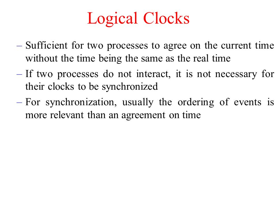 Synchronization chapter ppt video online download logical clocks sufficient for two processes to agree on the current time without the time being platinumwayz