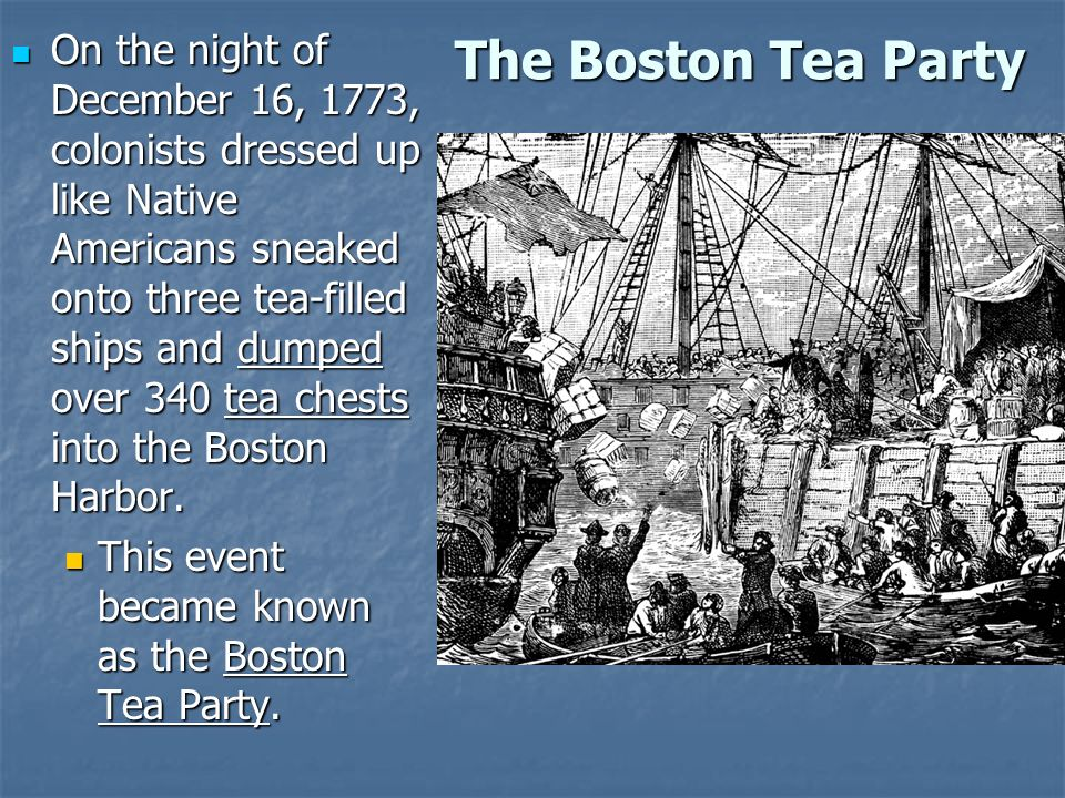 a history of the boston tea party on the 16th of december 1773 Quick notes to help with the discussion and note taking boston tea party, december 16th, 1773 it is estimated that hundreds took part in the boston tea party.