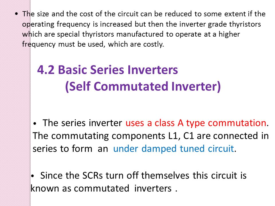 4.2 Basic Series Inverters (Self Commutated Inverter)