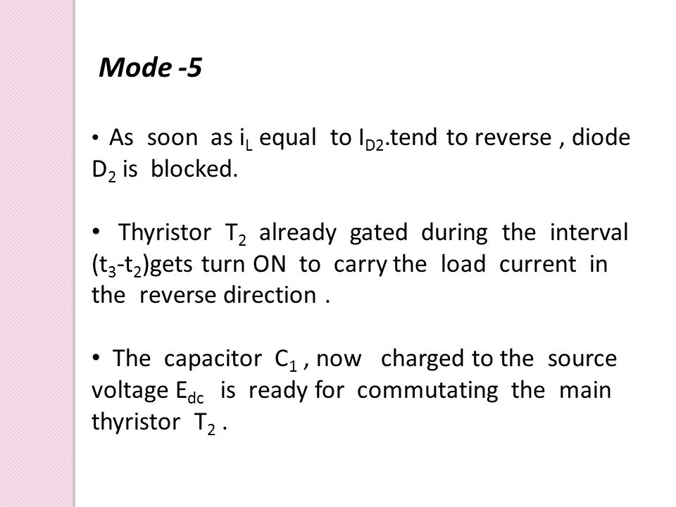 Mode -5 As soon as iL equal to ID2.tend to reverse , diode D2 is blocked.
