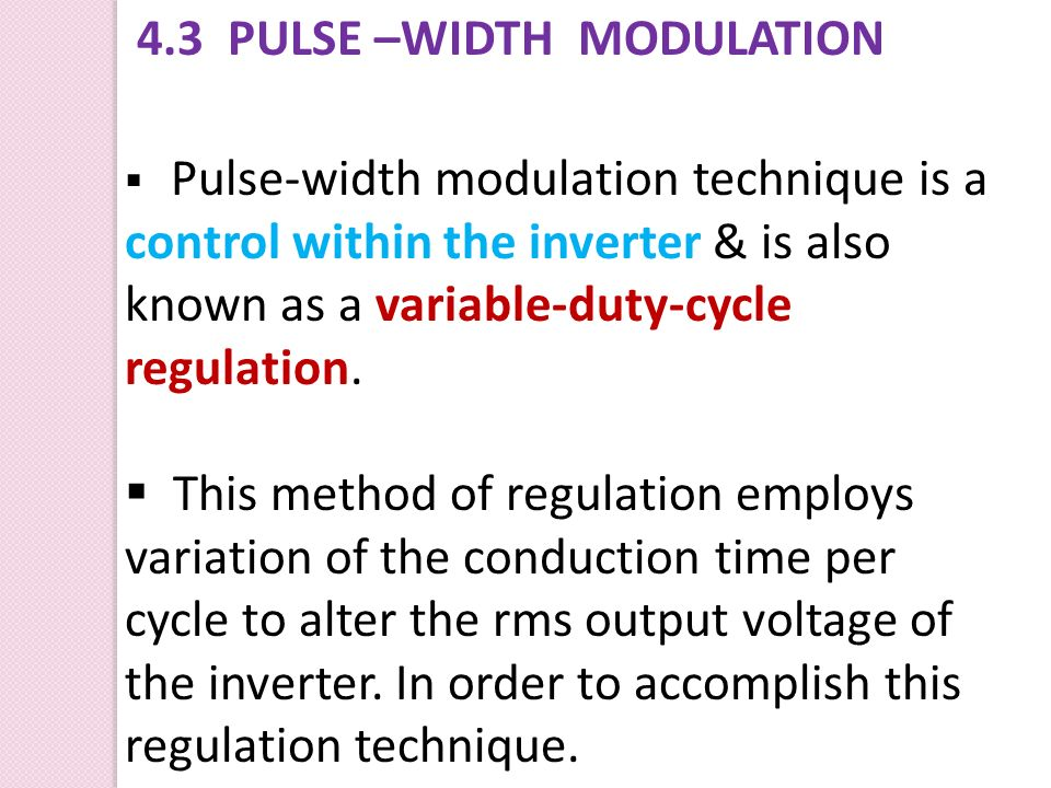 4.3 PULSE –WIDTH MODULATION