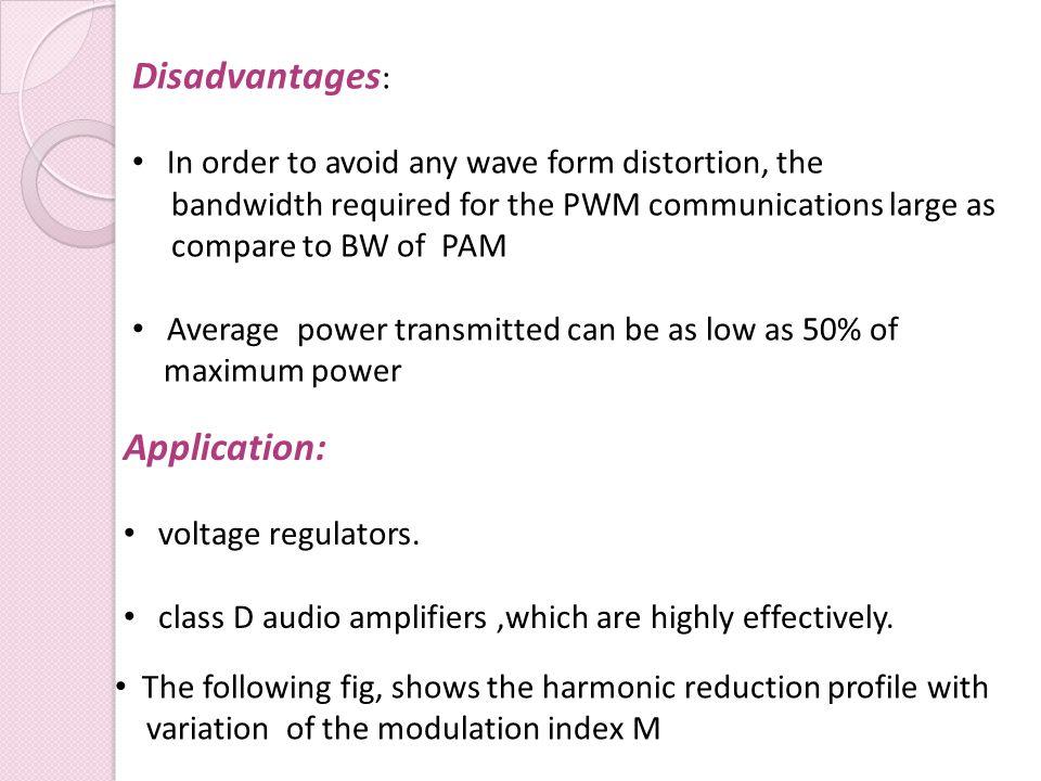 Disadvantages: Application: