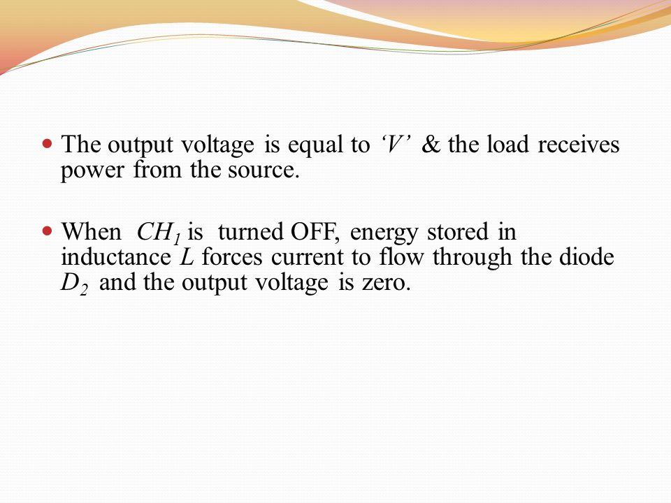 The output voltage is equal to 'V' & the load receives power from the source.