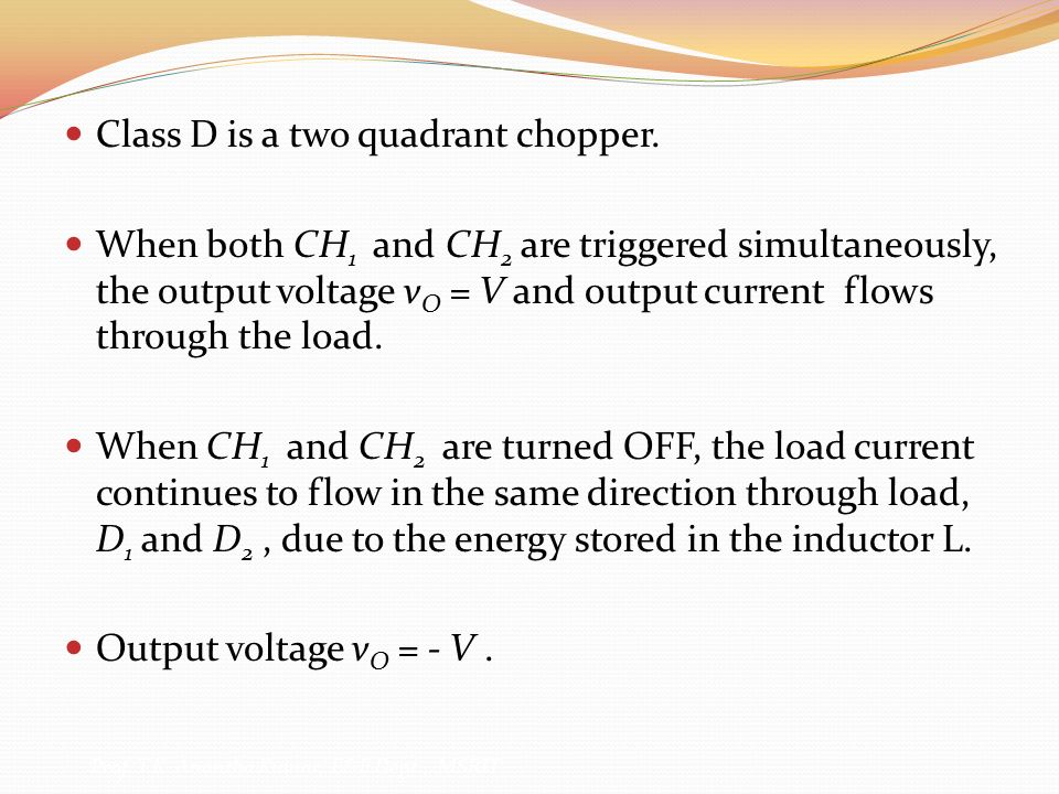 Class D is a two quadrant chopper.