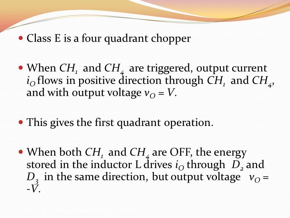 Class E is a four quadrant chopper