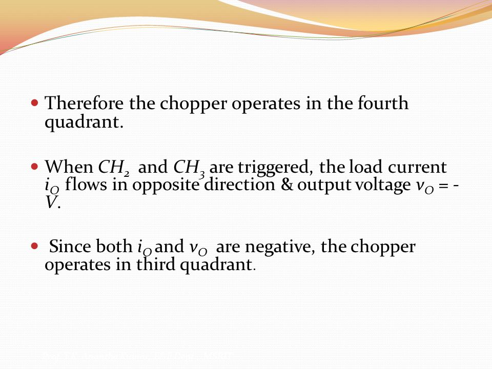 Therefore the chopper operates in the fourth quadrant.