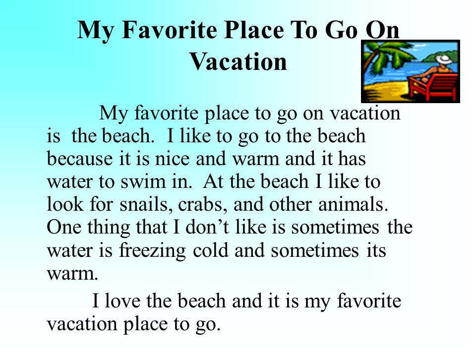 a narrative of my favorite place for vacation My favorite vacation essays and research papers my favorite vacation prior southport is my favorite place to 2013 english comp 1 narrative essay.