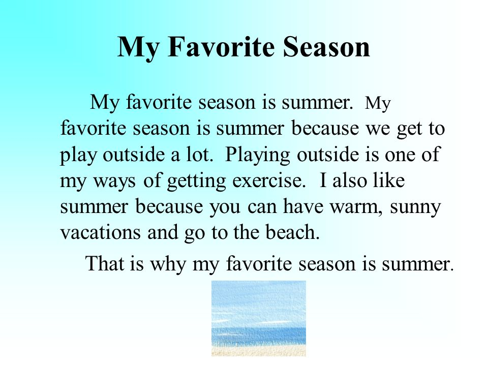 short essay on my favourite season My favouite season is the 'rainy season' the rainy season comes after the summer season this season begins in the middle of june, and continues upto.