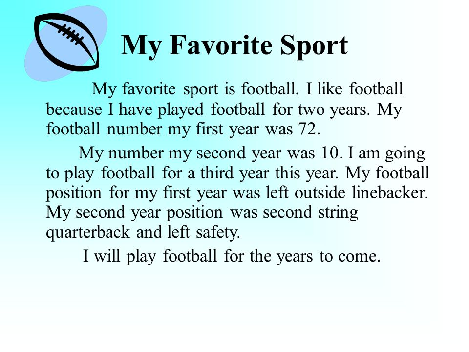 essay about football is my favourite sport In my last basketball game, it took more then cardinal minutes to score a point   if you wishing to get a full essay, order it on our website: ordercustompaper com   in conclusion, my favorite sport is football and i know that a lot more people.