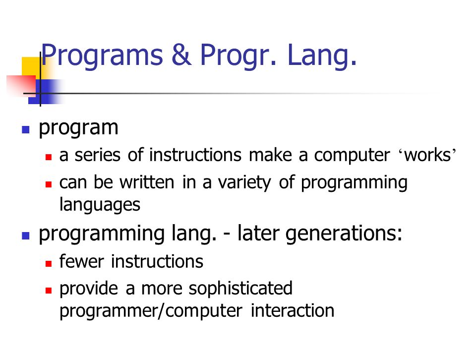 programming language generations Fourth-generation language (4gl), fourth-generation computer programming  language 4gls are closer to human language than other high-level languages.