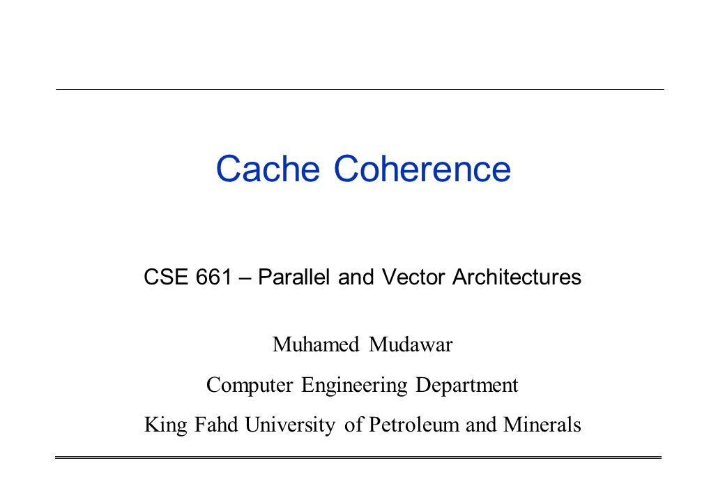 cache coherence The cache coherence problem is: multiple copies of the same data can exist in different caches simultaneously, and if processors are allowed to update their own.