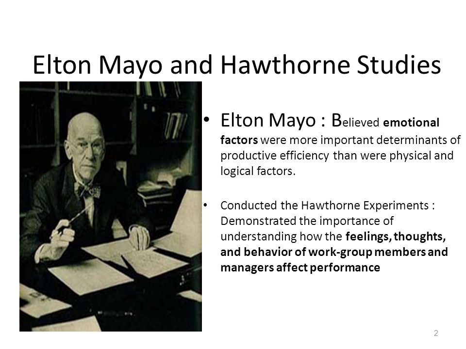 hawthorne studies 2 essay Effects of the hawthorne studies essay the hawthorne studies, which began in 1924 and ended in 1933, at the western electric company, have produced controversy since its findings in 1939 were published in the book management and the worker.